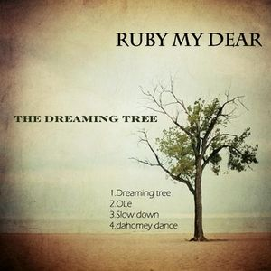 The Dreaming Tree : Ruby My Dear