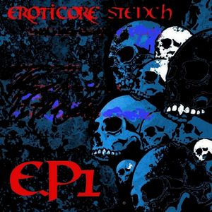 EP1 : ErotiCore SteNch