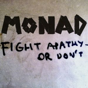 Fight Apathy. Or Don't : Monad