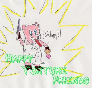 I'm Happy : Happy Torture Friends