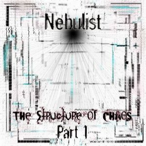 The Structure of Chaos Pt 1 : Nebulist