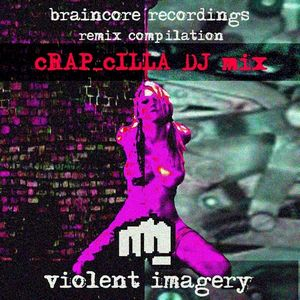 Violent Imagery DJ Mix : cRAP_cILLA